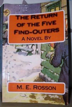 The Return of the Five Find Outers, as not written by M. E. Rosson