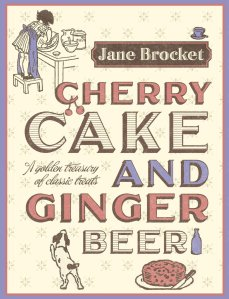 The Dustjacket of Jane Brocket's Cherry Cake and Ginger Beer cook book. Taken from Amazon.
