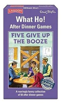 what ho after dinner games five give up the booze