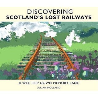 discovering scotland's lost railways